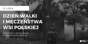 12 lipca Dniem Walki i Męczeństwa Wsi Polskiej